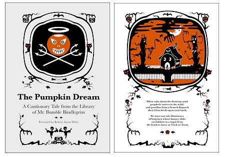 The Pumpkin Dream - A Cautionary Tale from the Library of Mr. Bumble Bindlegrim written and illustra